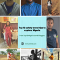 How to travel Safe in Nigeria. from top 10 nigeria travel bloggers
